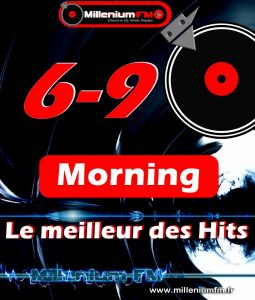 Le Meilleur des Hits, 6-9 - Le Morning
